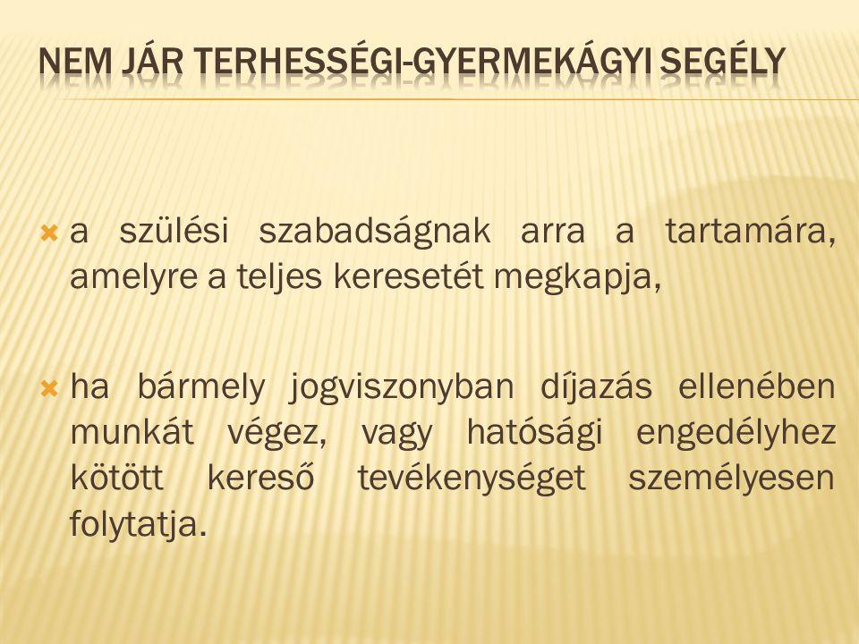 Az igénylő lakóhelye szerinti illetékes Magyar Államkincstár Családtámogatási Irodájánál lehet igényelni.