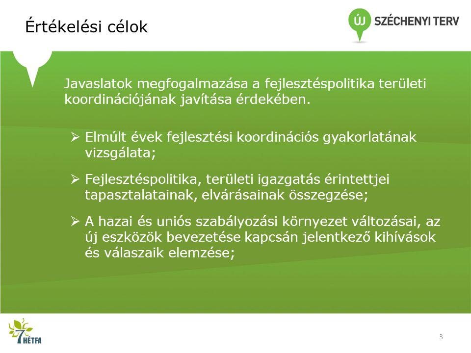Értékelési célok 3 Javaslatok megfogalmazása a fejlesztéspolitika területi koordinációjának javítása érdekében.  Elmúlt évek fejlesztési koordinációs