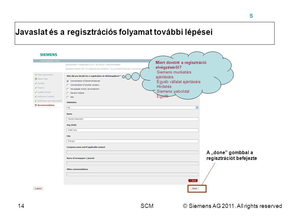 """s 14SCM© Siemens AG 2011. All rights reserved Javaslat és a regisztrációs folyamat további lépései A """"done"""" gombbal a regisztrációt befejezte Miért dö"""