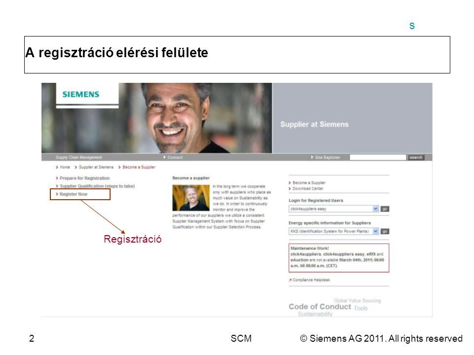 s 2SCM© Siemens AG 2011. All rights reserved A regisztráció elérési felülete Regisztráció