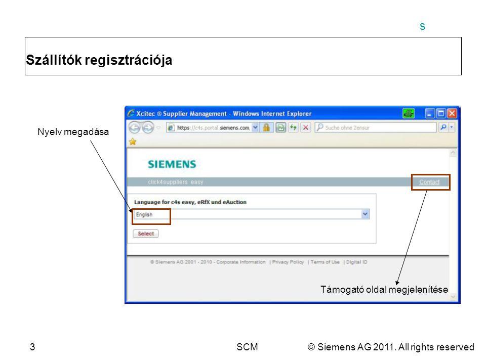 s 3SCM© Siemens AG 2011. All rights reserved Szállítók regisztrációja Nyelv megadása Támogató oldal megjelenítése