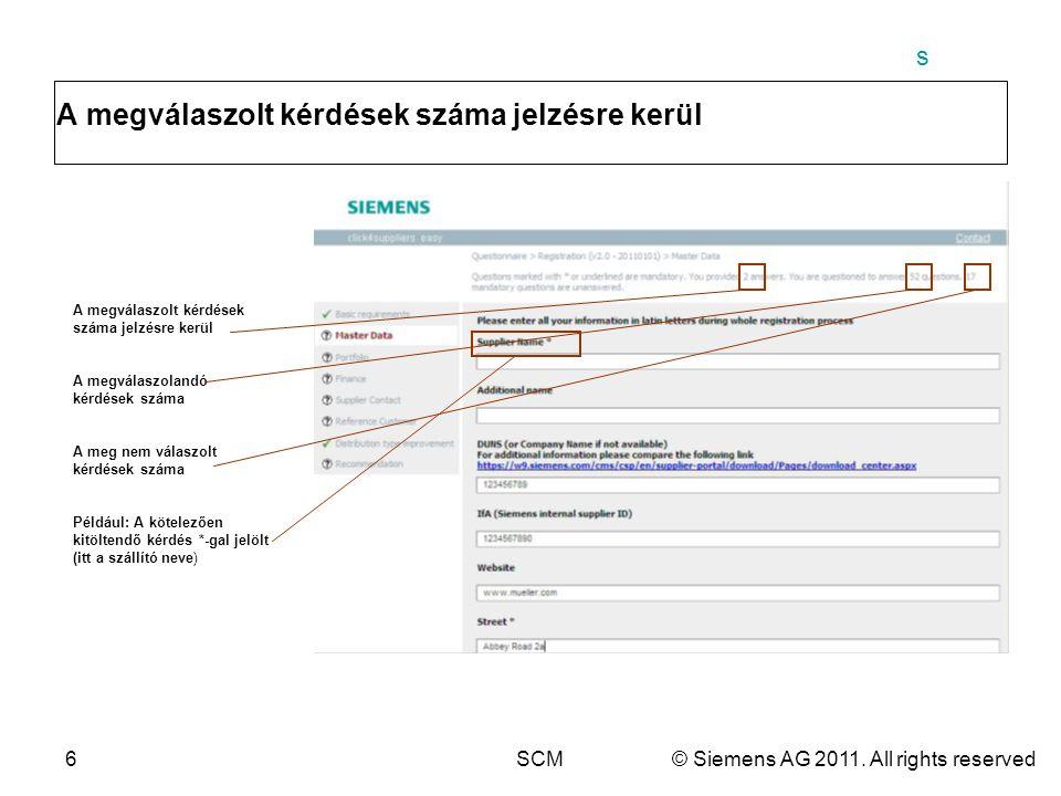 s 6SCM© Siemens AG 2011. All rights reserved A megválaszolt kérdések száma jelzésre kerül A megválaszolandó kérdések száma A meg nem válaszolt kérdése