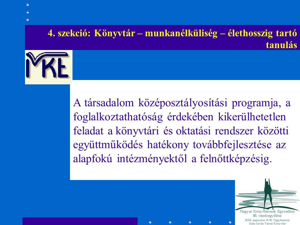 A társadalom középosztályosítási programja, a foglalkoztathatóság érdekében kikerülhetetlen feladat a könyvtári és oktatási rendszer közötti együttműk