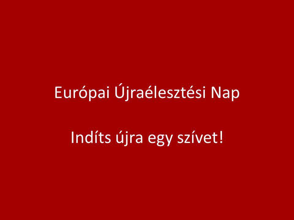 Európai Újraélesztési Nap Indíts újra egy szívet!