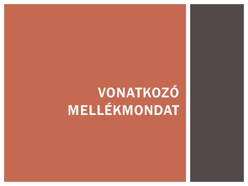 VONATKOZÓ MELLÉKMONDAT