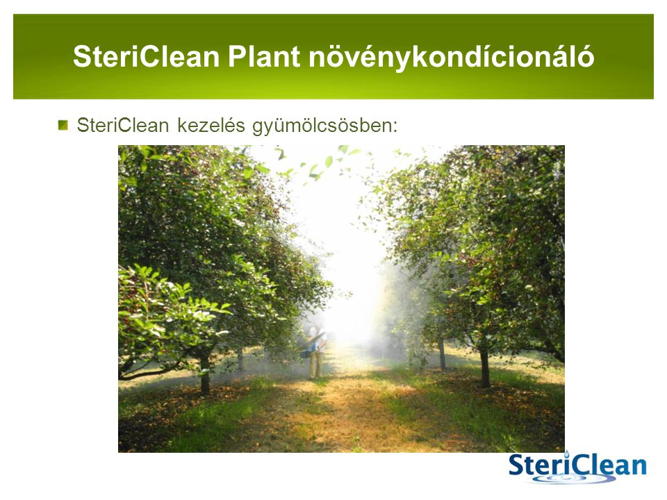PANNON-RADE KFT. SteriClean kezelés gyümölcsösben: SteriClean Plant növénykondícionáló