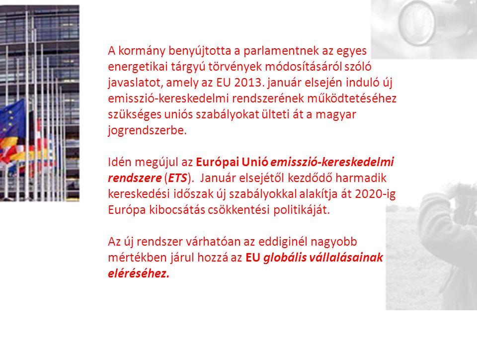 A kormány benyújtotta a parlamentnek az egyes energetikai tárgyú törvények módosításáról szóló javaslatot, amely az EU 2013.