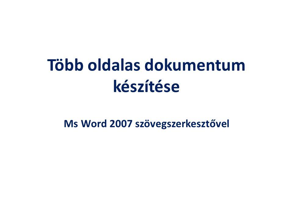 Több oldalas dokumentum készítése Ms Word 2007 szövegszerkesztővel