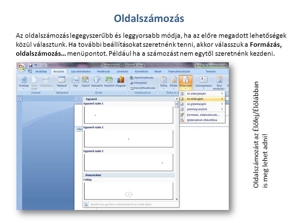 Az oldalszámozás legegyszerűbb és leggyorsabb módja, ha az előre megadott lehetőségek közül választunk. Ha további beállításokat szeretnénk tenni, akk