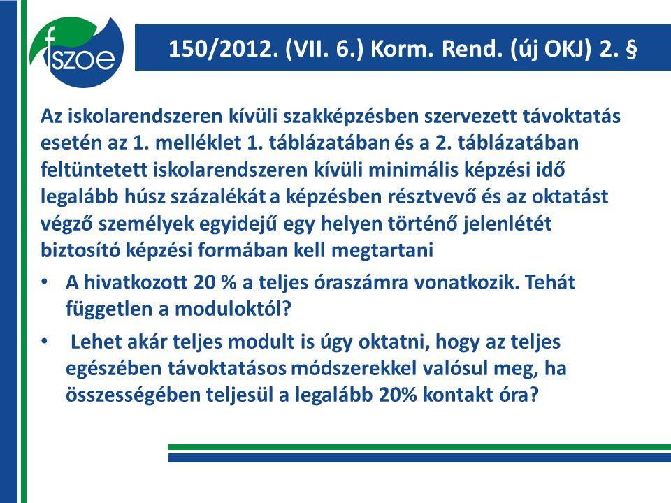 150/2012. (VII. 6.) Korm. Rend. (új OKJ) 2.