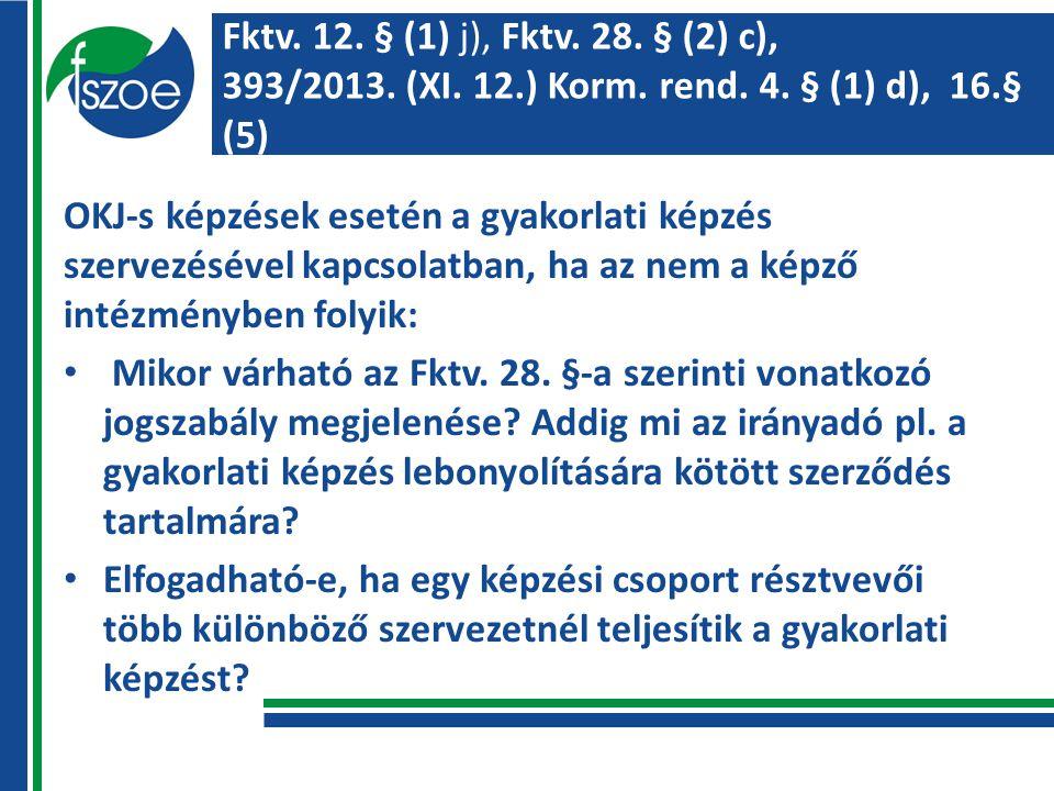 Fktv. 12. § (1) j), Fktv. 28. § (2) c), 393/2013.