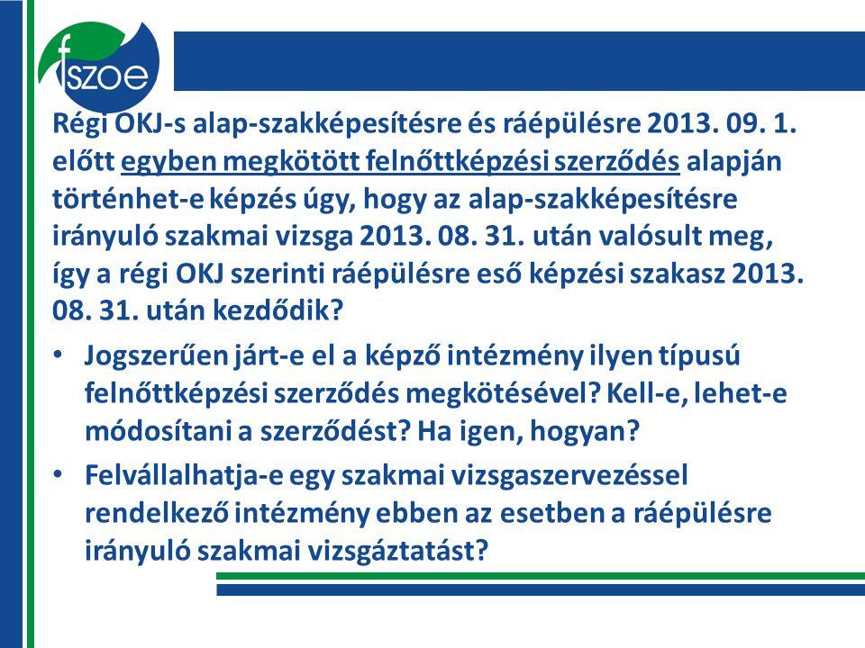 Régi OKJ-s alap-szakképesítésre és ráépülésre 2013.