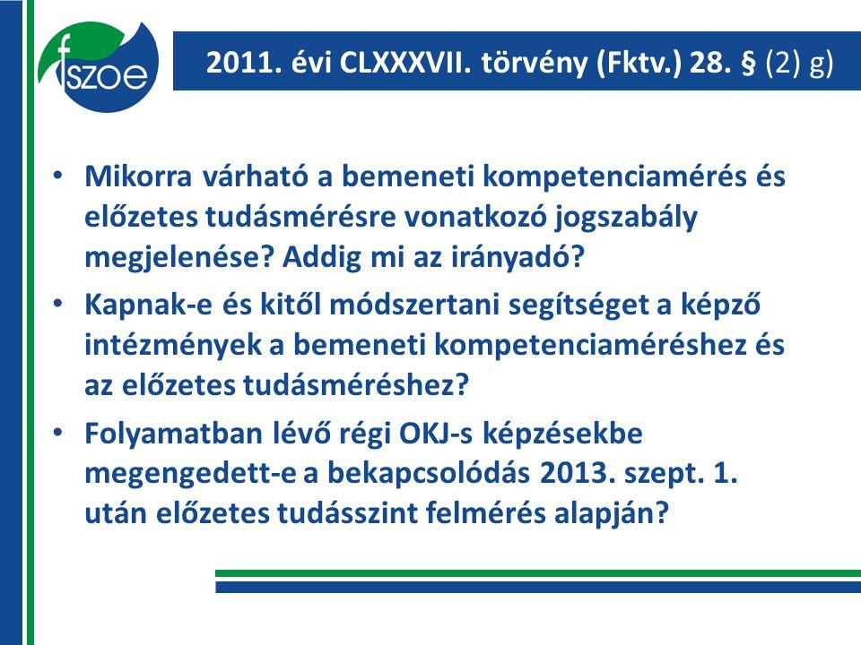 2011. évi CLXXXVII. törvény (Fktv.) 28.