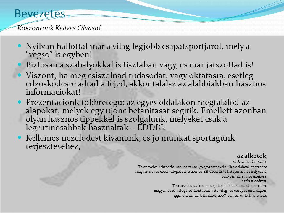 Zonavedekezes elleni tamadas 3.3.1.4  Egy csapat eleteben nagy merfoldko, amikor elsajatitja a zonavedekezes elleni tamadas praktikait.