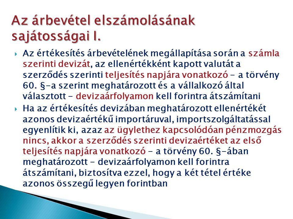  Az értékesítés nettó árbevétele a belföldi értékesítés és az exportértékesítés nettó árbevételét foglalja magában  Az exportértékesítés határparitásos árbevételének megállapításához szükséges, hogy az exportértékesítés árbevételét csökkentse a magyar határállomás és a külföldi rendeltetési hely közötti útszakaszra jutó szállítási és rakodási-raktározási tevékenység ellenértéke