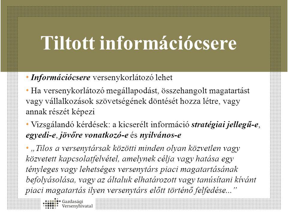 Tiltott információcsere • Információcsere versenykorlátozó lehet • Ha versenykorlátozó megállapodást, összehangolt magatartást vagy vállalkozások szöv