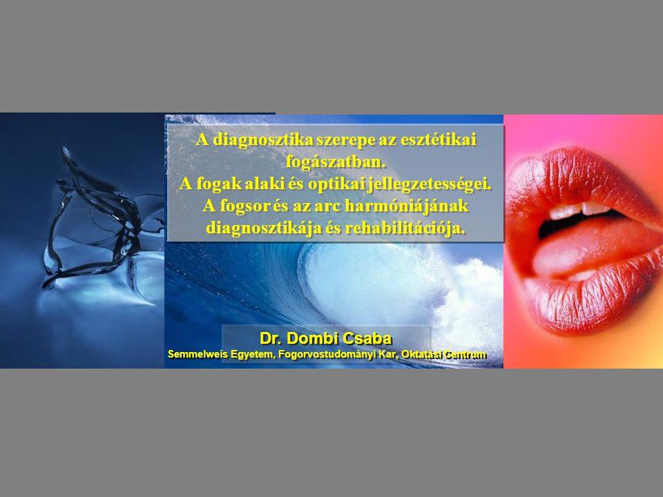 A fogat meghatározza a forma és a szín Szín: - dentin :színárnyalat, színintenzitás, opacitás és fluorescencia -zománc : opalescencia, transzlucencia -Ezen tulajdonságok a fény és a fogszövetek interakciójának következményei