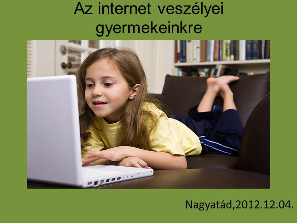 Internet használó gyerekek Forrás: it business c.folyóirat 2009.