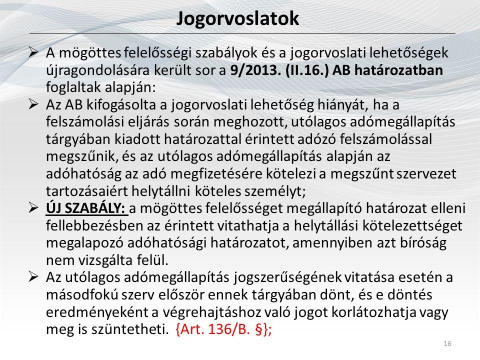 Jogorvoslatok 16  A mögöttes felelősségi szabályok és a jogorvoslati lehetőségek újragondolására került sor a 9/2013. (II.16.) AB határozatban foglal