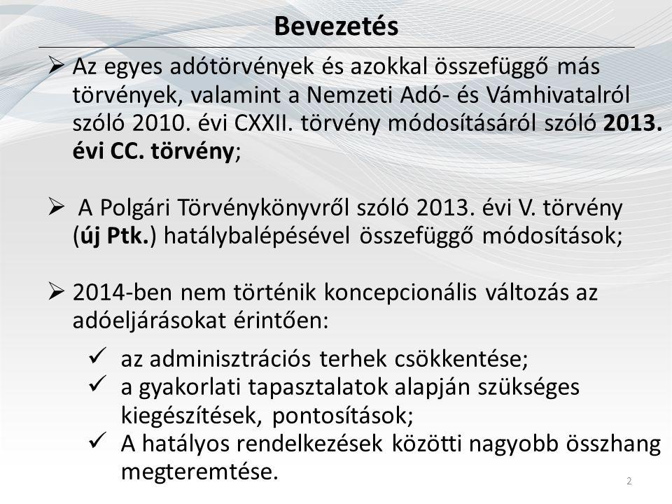 Bevezetés 2  Az egyes adótörvények és azokkal összefüggő más törvények, valamint a Nemzeti Adó- és Vámhivatalról szóló 2010. évi CXXII. törvény módos