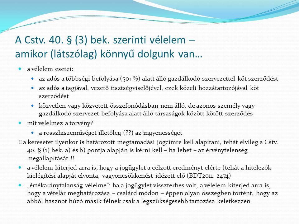 A Cstv.40. § (3) bek.