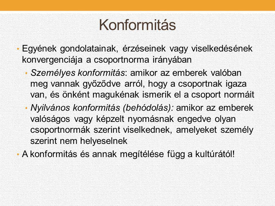 Konformitás • Egyének gondolatainak, érzéseinek vagy viselkedésének konvergenciája a csoportnorma irányában • Személyes konformitás: amikor az emberek