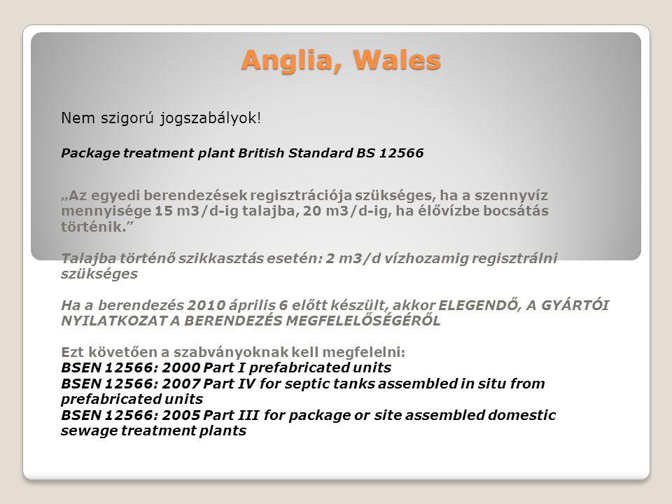 """Anglia, Wales Nem szigorú jogszabályok! Package treatment plant British Standard BS 12566 """"Az egyedi berendezések regisztrációja szükséges, ha a szenn"""
