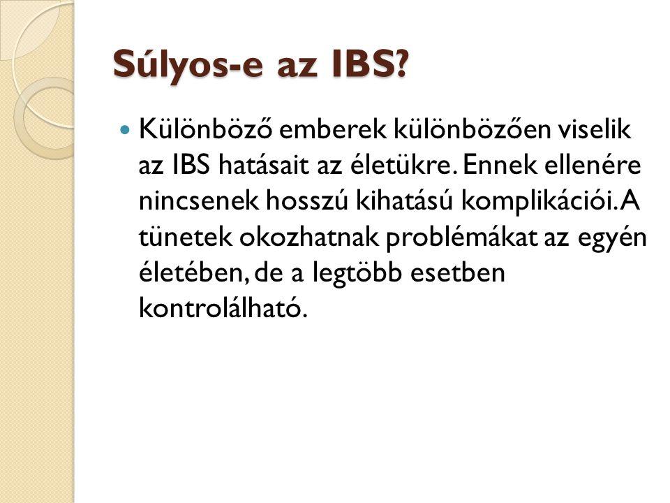 Súlyos-e az IBS?  Különböző emberek különbözően viselik az IBS hatásait az életükre. Ennek ellenére nincsenek hosszú kihatású komplikációi. A tünetek