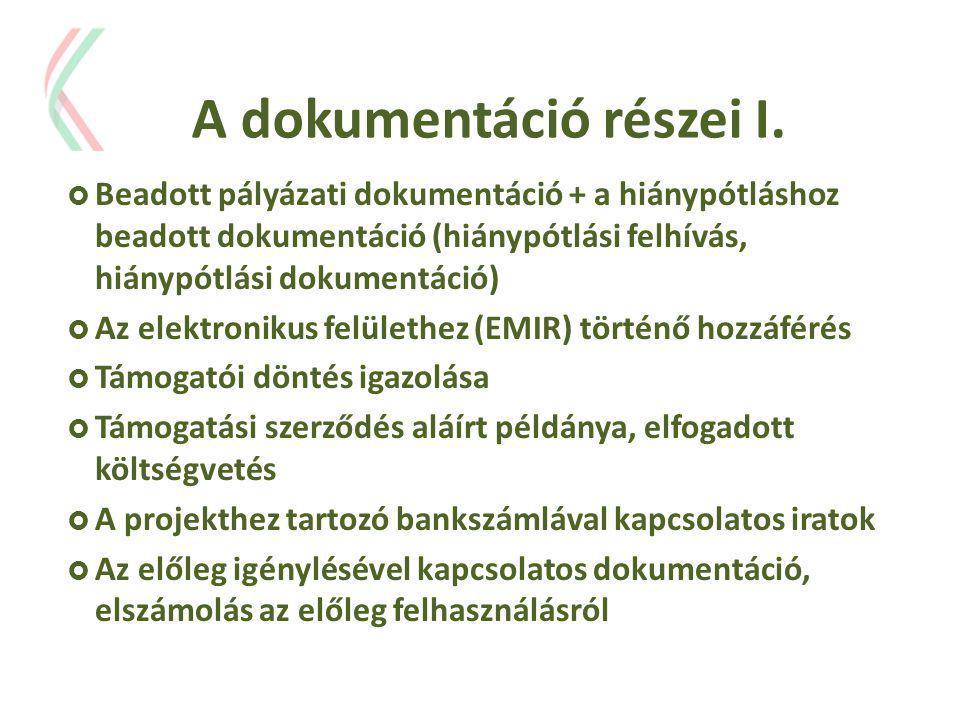 A dokumentáció részei I.  Beadott pályázati dokumentáció + a hiánypótláshoz beadott dokumentáció (hiánypótlási felhívás, hiánypótlási dokumentáció) 