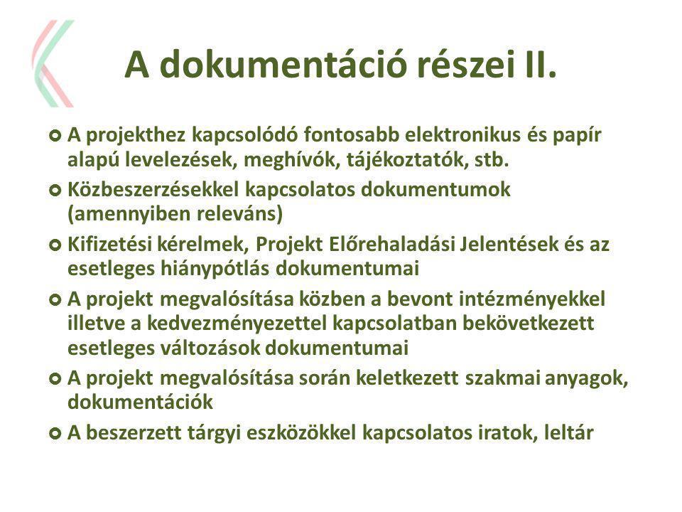 A dokumentáció részei II.  A projekthez kapcsolódó fontosabb elektronikus és papír alapú levelezések, meghívók, tájékoztatók, stb.  Közbeszerzésekke
