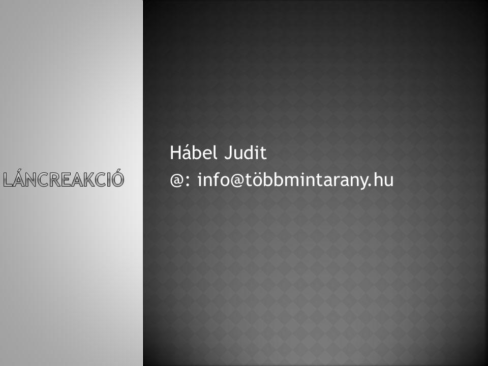 Hábel Judit @: info@többmintarany.hu