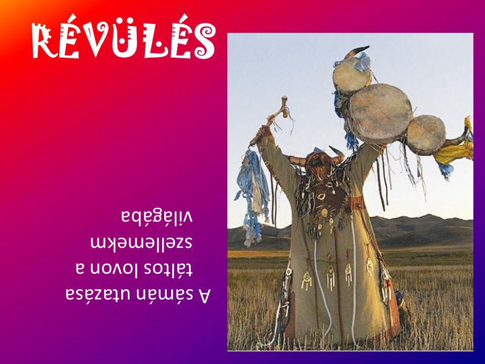 RÉVÜLÉS A sámán utazása táltos lovon a szellemekm világába