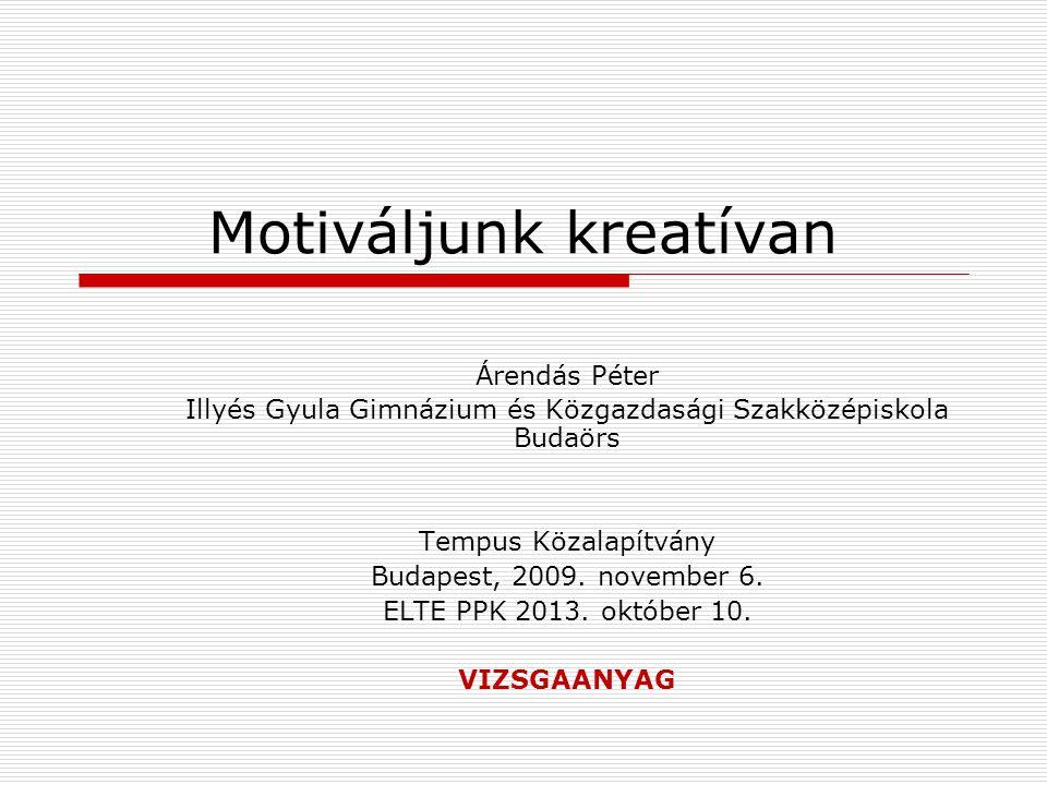 Árendás Péter Illyés Gyula Gimnázium és Közgazdasági Szakközépiskola Budaörs Tempus Közalapítvány Budapest, 2009.