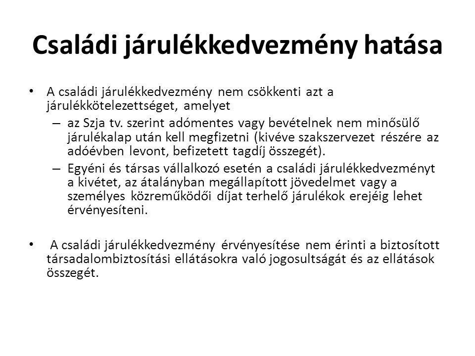 Családi járulékkedvezmény hatása • A családi járulékkedvezmény nem csökkenti azt a járulékkötelezettséget, amelyet – az Szja tv. szerint adómentes vag