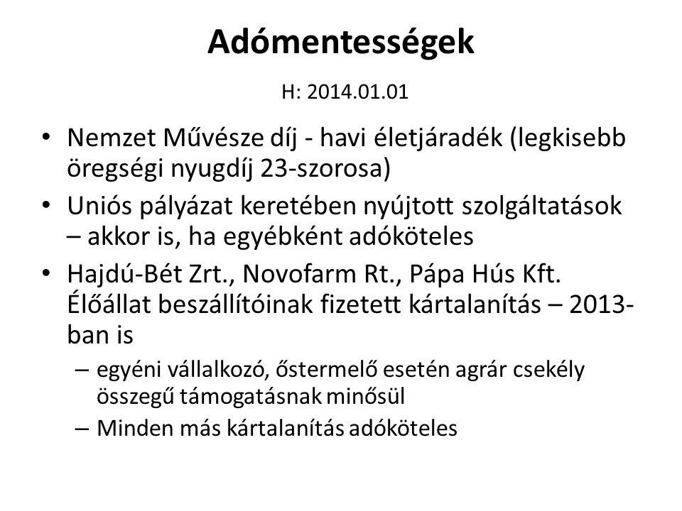 Adómentességek H: 2014.01.01 • Nemzet Művésze díj - havi életjáradék (legkisebb öregségi nyugdíj 23-szorosa) • Uniós pályázat keretében nyújtott szolg