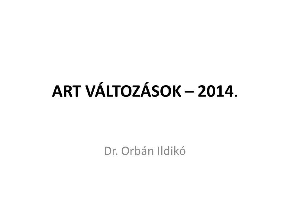 ART VÁLTOZÁSOK – 2014. Dr. Orbán Ildikó