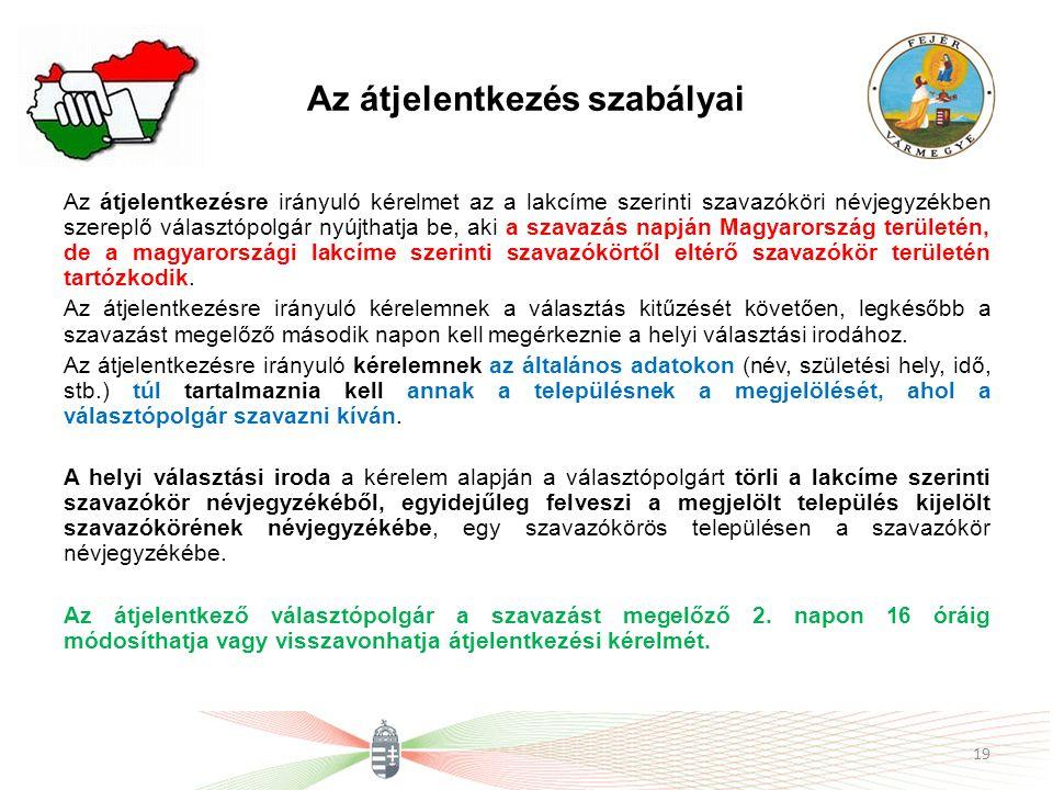 Az átjelentkezés szabályai Az átjelentkezésre irányuló kérelmet az a lakcíme szerinti szavazóköri névjegyzékben szereplő választópolgár nyújthatja be, aki a szavazás napján Magyarország területén, de a magyarországi lakcíme szerinti szavazókörtől eltérő szavazókör területén tartózkodik.