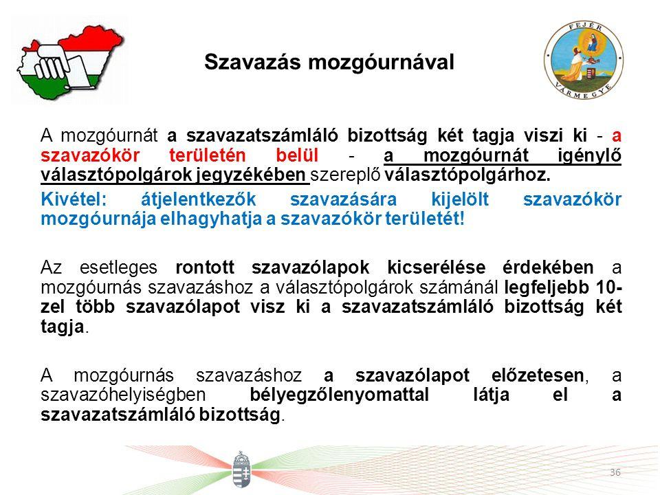 Szavazás mozgóurnával A mozgóurnát a szavazatszámláló bizottság két tagja viszi ki - a szavazókör területén belül - a mozgóurnát igénylő választópolgárok jegyzékében szereplő választópolgárhoz.