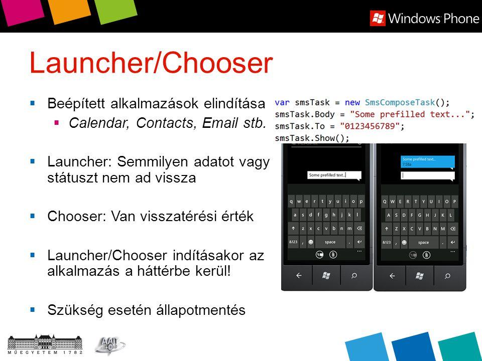 Launcher/Chooser  Beépített alkalmazások elindítása  Calendar, Contacts, Email stb.