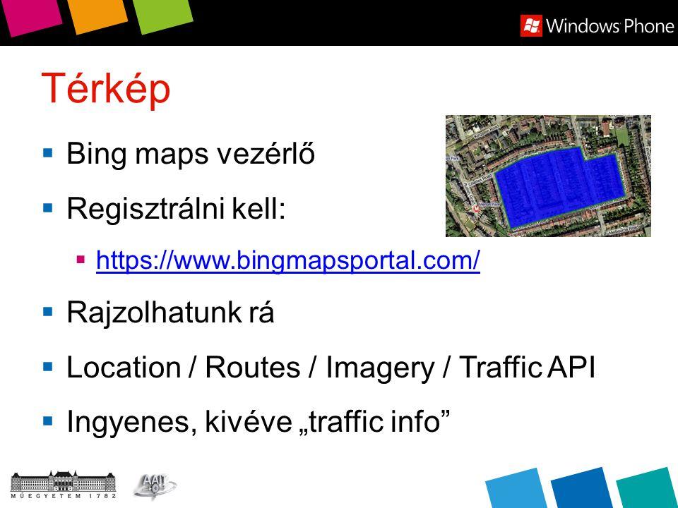 """Térkép  Bing maps vezérlő  Regisztrálni kell:  https://www.bingmapsportal.com/ https://www.bingmapsportal.com/  Rajzolhatunk rá  Location / Routes / Imagery / Traffic API  Ingyenes, kivéve """"traffic info"""