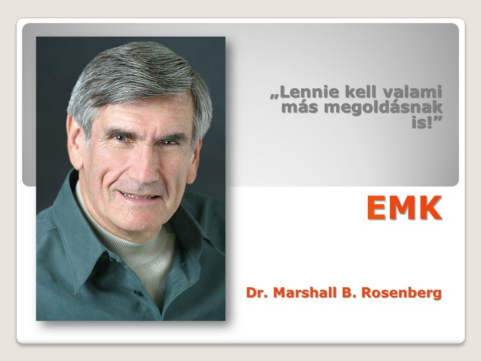 """""""Lennie kell valami más megoldásnak is!"""" EMK Dr. Marshall B. Rosenberg"""