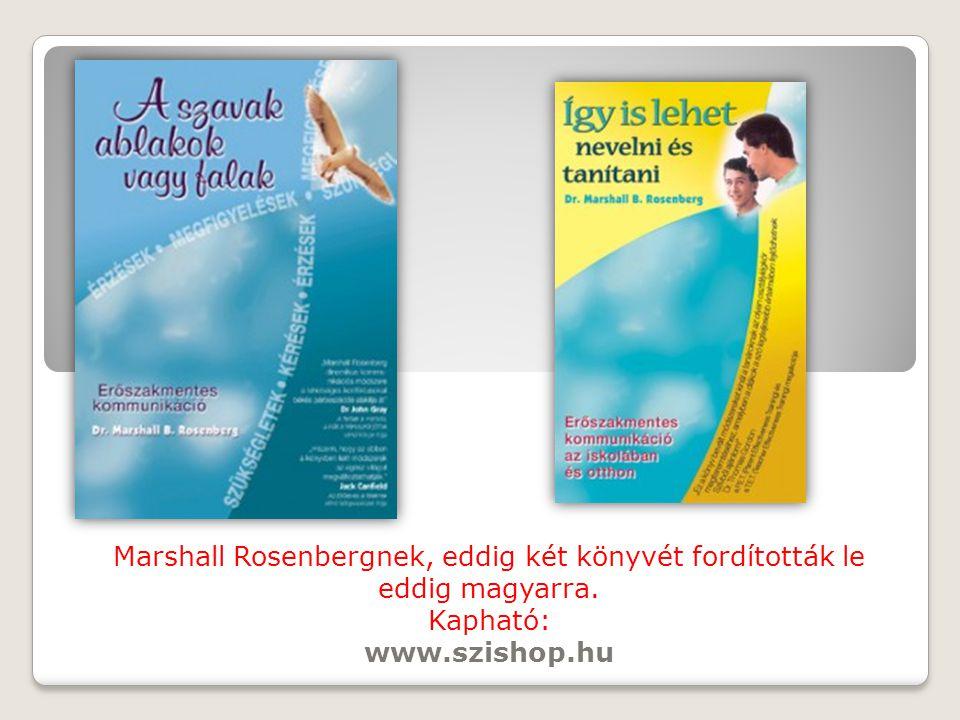 Marshall Rosenbergnek, eddig két könyvét fordították le eddig magyarra. Kapható: www.szishop.hu