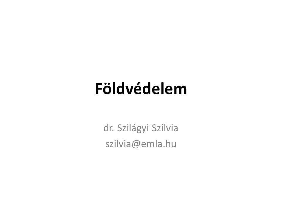 Földvédelem dr. Szilágyi Szilvia szilvia@emla.hu