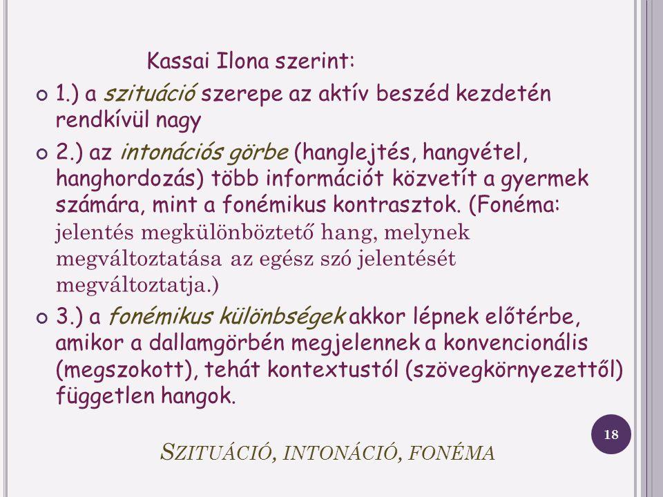 D ICHOTIKUS HALLÁS, SZUPERSZEGMENTÁLIS JEGYEK 17 Létezik olyan feltételezés, mi szerint a gyermeki agy felépítése DICHOTIKUS, azaz az egyik fülére job