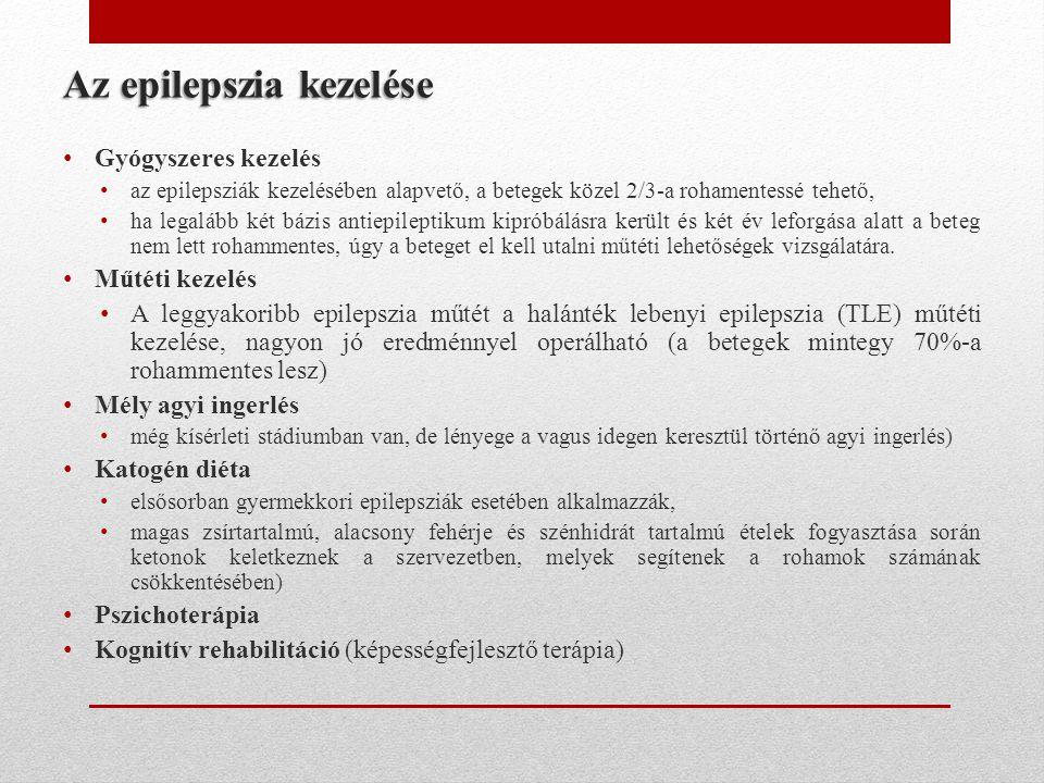 Az epilepszia kezelése • Gyógyszeres kezelés • az epilepsziák kezelésében alapvető, a betegek közel 2/3-a rohamentessé tehető, • ha legalább két bázis
