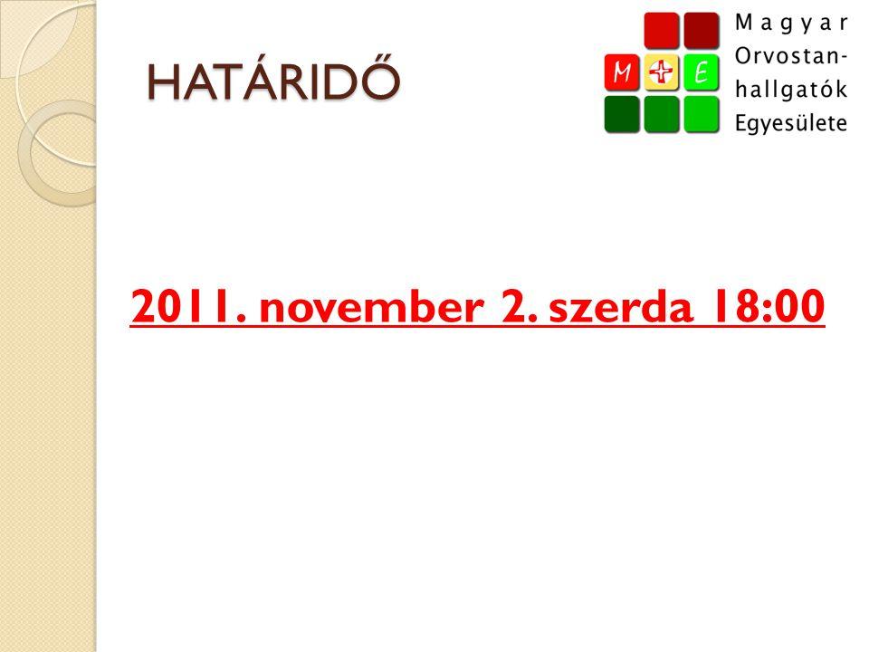 HATÁRIDŐ 2011. november 2. szerda 18:00