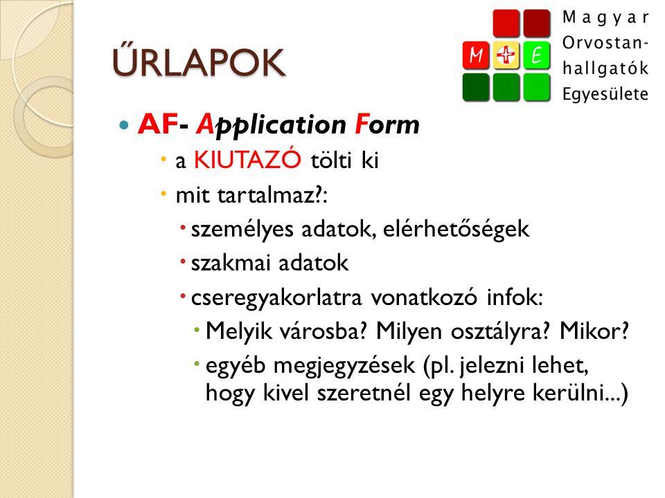 ŰRLAPOK  AF- Application Form  a KIUTAZÓ tölti ki  mit tartalmaz?:  személyes adatok, elérhetőségek  szakmai adatok  cseregyakorlatra vonatkozó