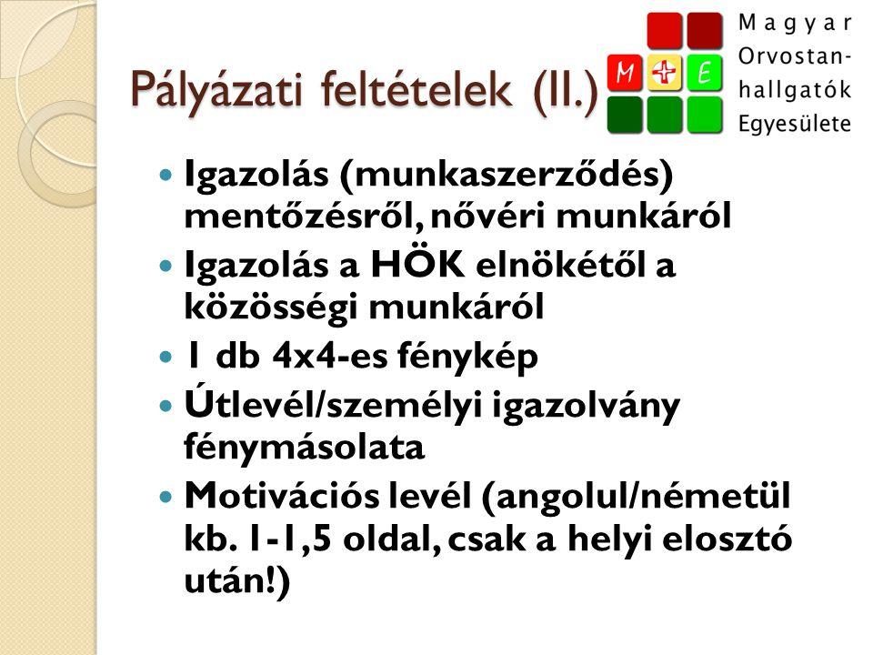 Pályázati feltételek (II.)  Igazolás (munkaszerződés) mentőzésről, nővéri munkáról  Igazolás a HÖK elnökétől a közösségi munkáról  1 db 4x4-es fény
