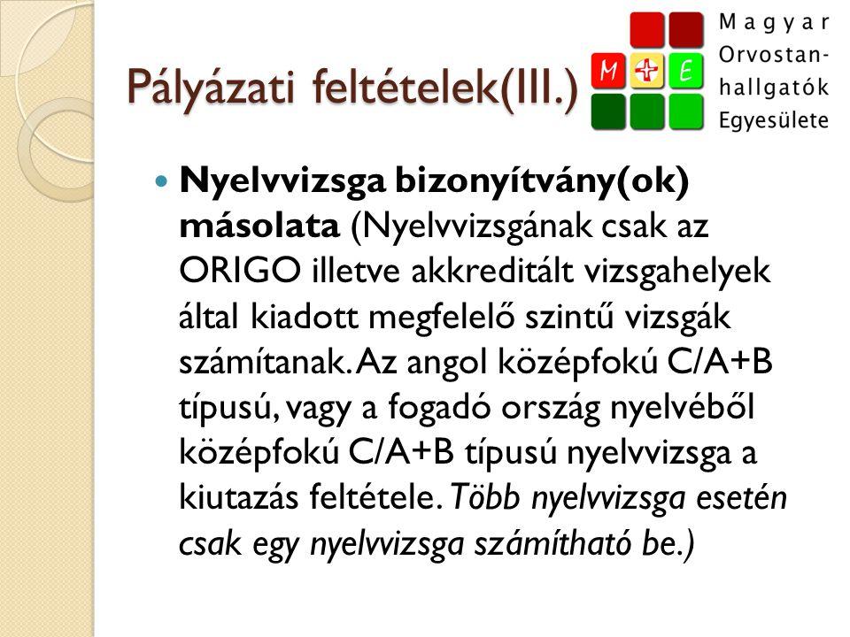 Pályázati feltételek(III.)  Nyelvvizsga bizonyítvány(ok) másolata (Nyelvvizsgának csak az ORIGO illetve akkreditált vizsgahelyek által kiadott megfel