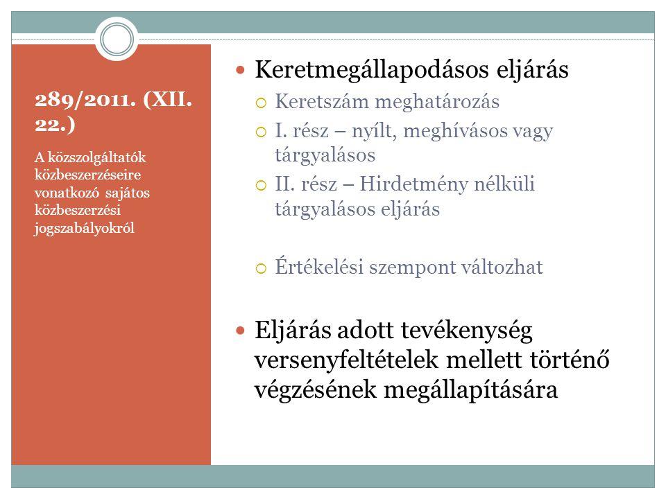 289/2011. (XII. 22.) A közszolgáltatók közbeszerzéseire vonatkozó sajátos közbeszerzési jogszabályokról  Keretmegállapodásos eljárás  Keretszám megh